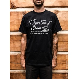I Run This Show, Father's Day Gift, Men's Unisex Short Sleeve Tee Shirt