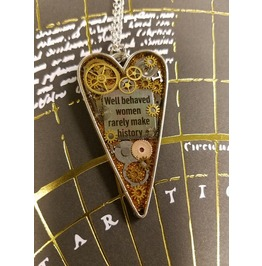 Steampunk Heart Pendant Quote Well Behaved Women Rarely Make History Hand
