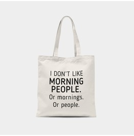 I Don't Like Morning People Canvas Tote Bag