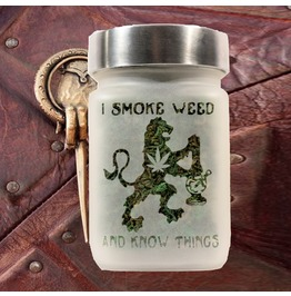 Game Of Thrones Inspired I Smoke Weed And Know Things Stash Jar