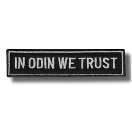 In Odin We Trust Embroidered Patch, 11 X 3 Cm.