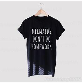 Mermaid Don't Do Homework Tumblr Tee Hipster Black White Unisex T Shirt