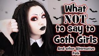 What NOT to Say To Goth Girls - A Must See Video.