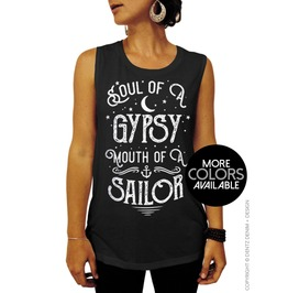Gypsy Shirt, Soul Of A Gypsy Mouth Of A Sailor, Womens Muscle Tee Tank Top