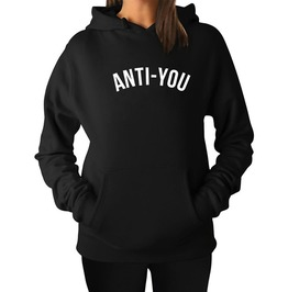 Anti You Women Sweatshirt Pullovers Hoodies