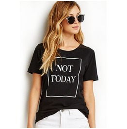 Not Today Women's Statement T Shirt Top
