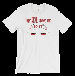 Devil Made Me Do It Graphic Tee Shirt