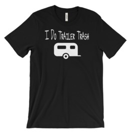 Trailer Trash Graphic T Shirt