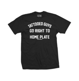 Men's Tattooed Guys Go Right To Home Plate T Shirt