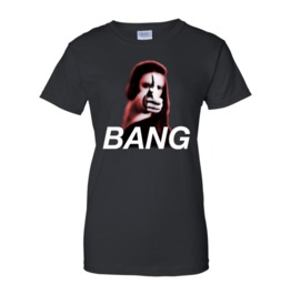 Bang Women T Shirt