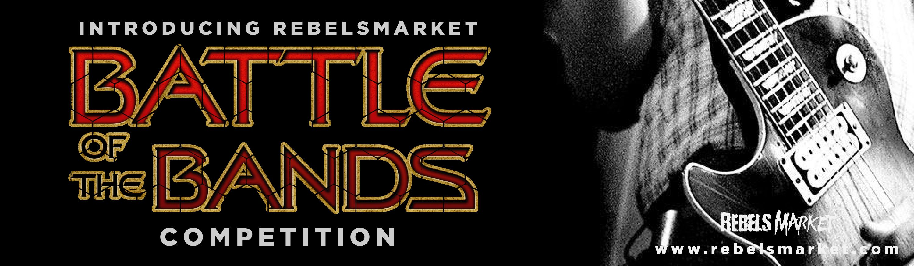 Introducing the rebelsmarket battle of the bands competition