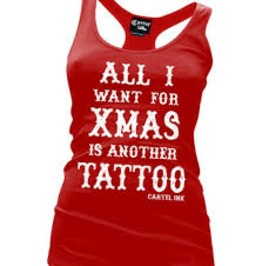 All I Want For Xmas Is Another Tattoo Women's Racer Back Tank Top