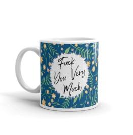 Eff You Very Much 11oz Ceramic Mug