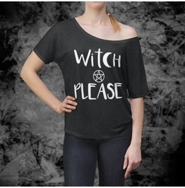 Witch Please Slouchy Top Witch Relaxed Shirt Pentagram Goth Shirt Wicca