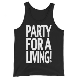 Party For A Living Tank Top
