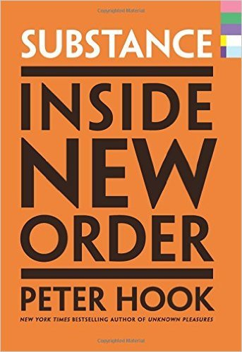 Alternative music autobiograpgy classic cover of Peter Hook's Substance: Inside New Order